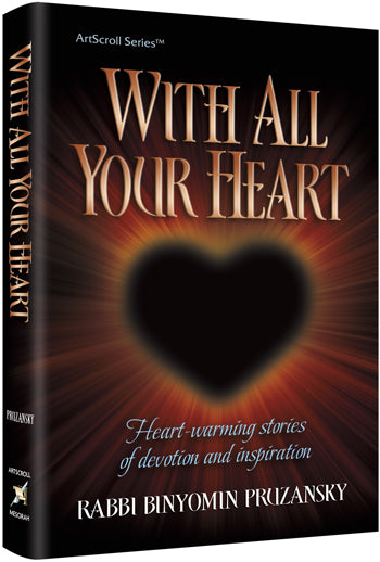 With All Your Heart - Heart-warming stories of devotion and inspiration