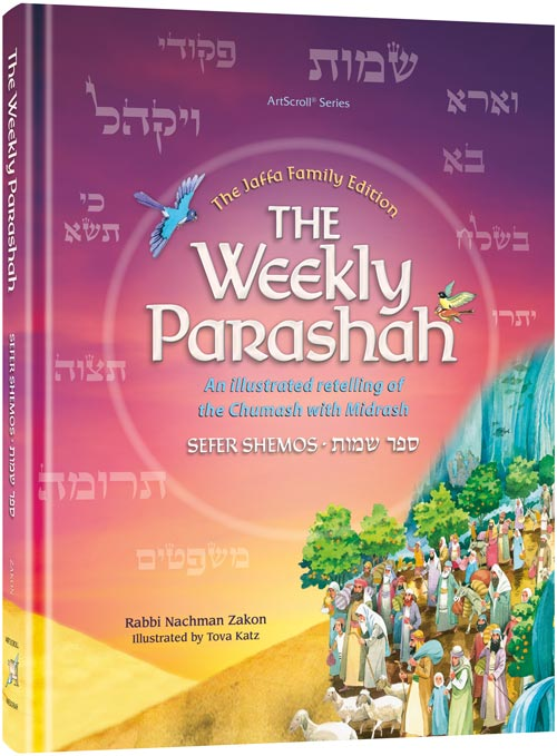 The Weekly Parashah – Sefer Shemos - Jaffa Family Edition