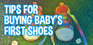 Tips for Buying Baby's First Shoes