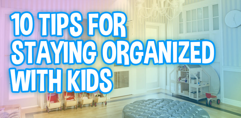 How to stay organized with kids