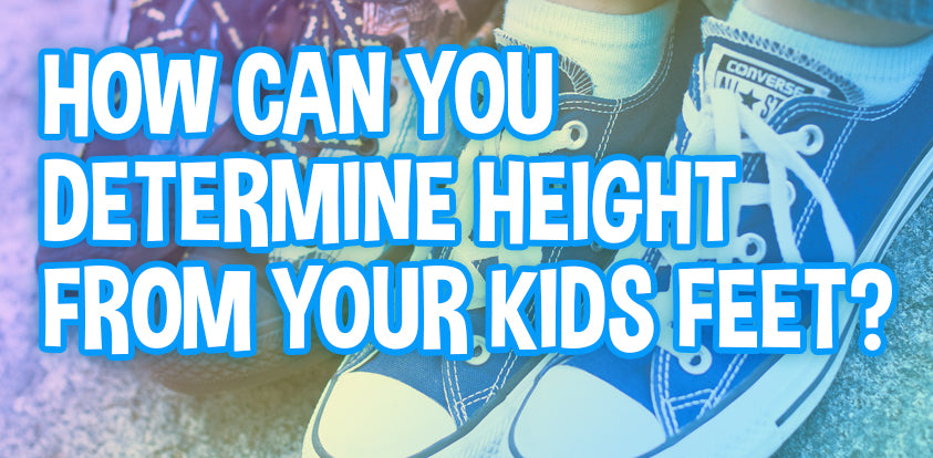 How Can You Determine Height From Your Kids Feet