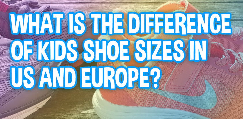 What is the difference between US and European kids shoe size