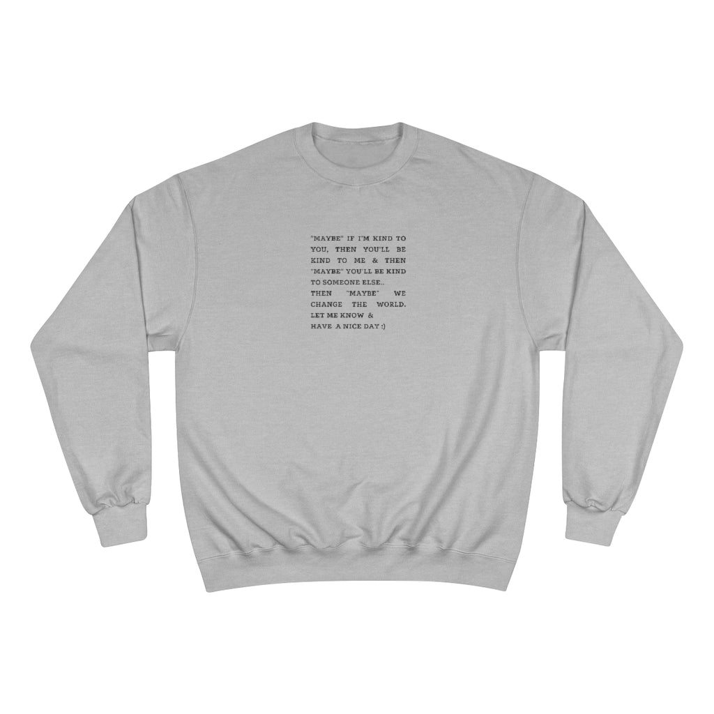 """Maybe"" Champion Sweatshirt - +Positive People Posse+"