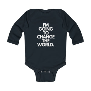 """I'm Going To Change The World"" Infant Long Sleeve Bodysuit - +Positive People Posse+"