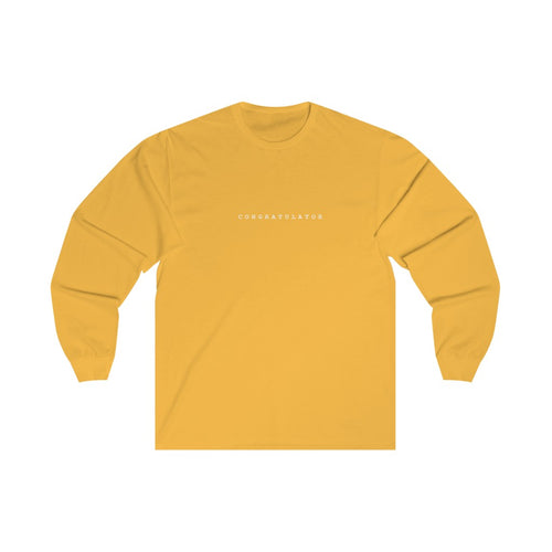 Congratulator Unisex Long Sleeve Tee