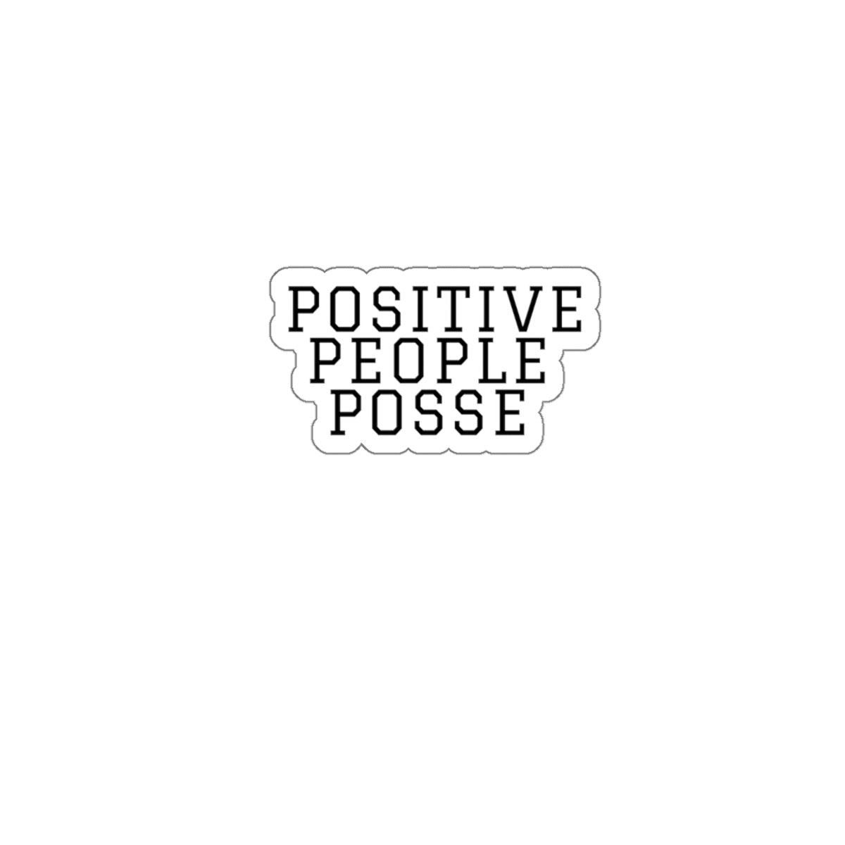 Kiss-Cut Stickers - +Positive People Posse+