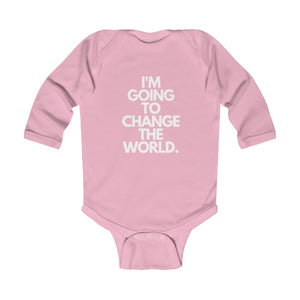 """I'm Going To Change The World"" Infant Long Sleeve Bodysuit"
