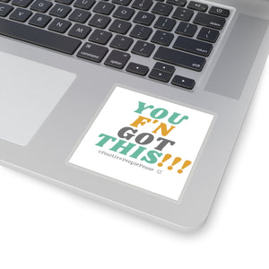 """You F'n Got This"" Sticker"