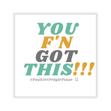 "Load image into Gallery viewer, ""You F'n Got This"" Sticker"