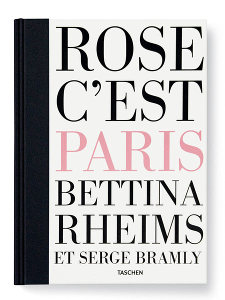 Rose - c'est Paris, Bettina Rheims/Serge Bramly Cover