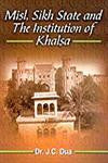 Misl, Sikh State and the Institution of Khalsa