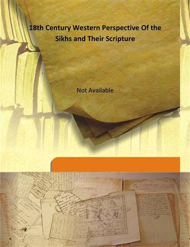 18th Century Western Perspective of the Sikhs and Their Scripture