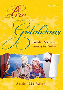 Piro and the Gulabdasis - Gender, Sect, and Society in Punjab