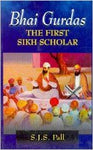 Bhai Gurdas - The First Sikh Scholar