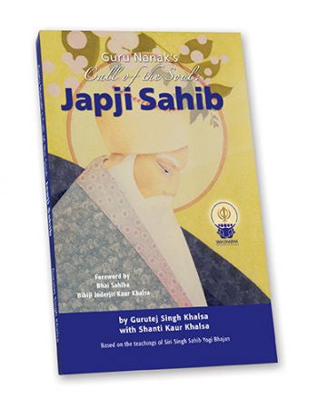 Japji Sahib - Guru Nanak's Call of the Soul