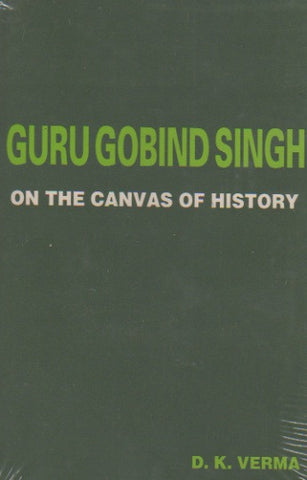 Guru Gobind Singh on the Canvas of History