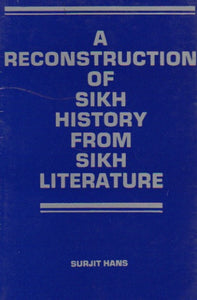 A Reconstruction of SIkh History from Sikh Literature