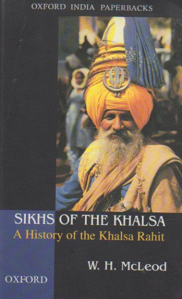 Sikhs of the Khalsa - A History of the Khalsa Rahit