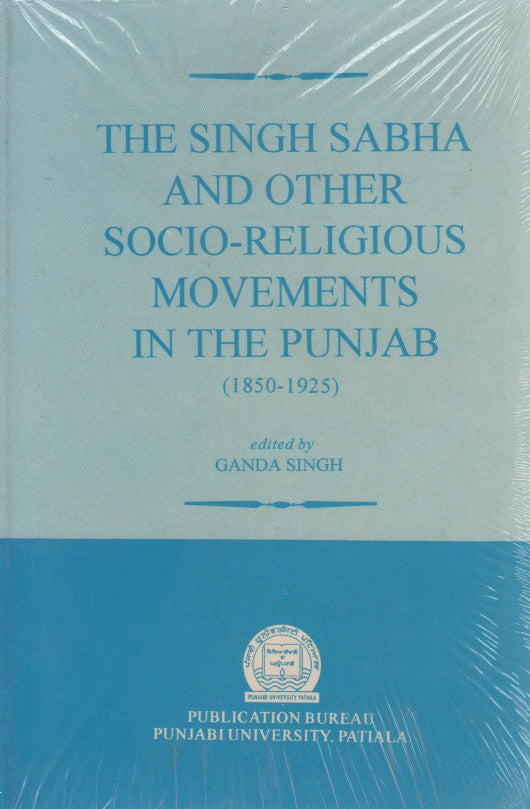 The Singh Sabha and other Socio-religious Movements in the Punjab (1850-1925)