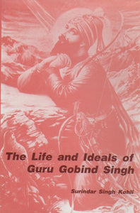 The Life and Ideals of Guru Gobind Singh