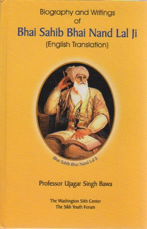 Biography and Writings of Bhai Sahib Bhai Nand Lal ji