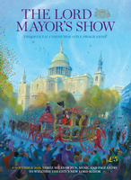 The Lord Mayor's Show 2019: Official Programme