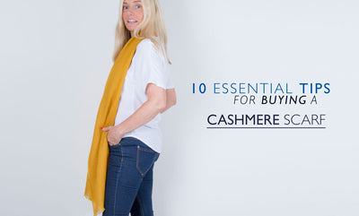 10 Essential Tips for Buying a Cashmere Scarf