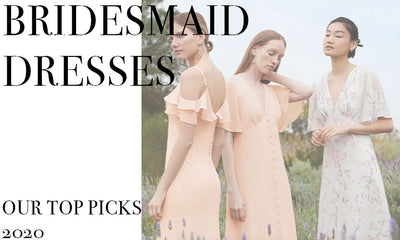 Bridesmaid Dresses - Our Top Picks 2020