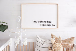 My Darling Boy, I Love You So Wood Sign