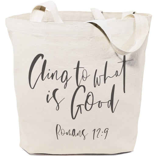 Cling to What is Good, Romans 12:9 Religious Tote Bag