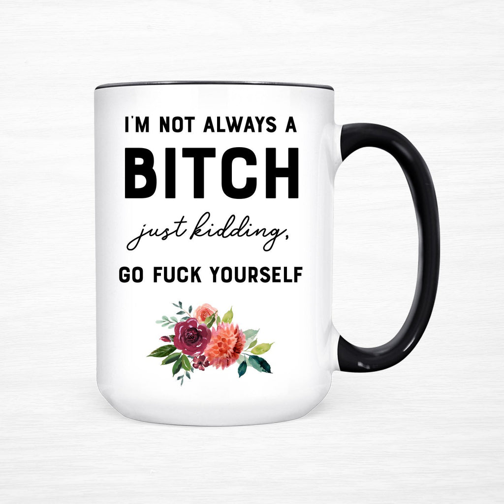 Mug, Not always a Bitch