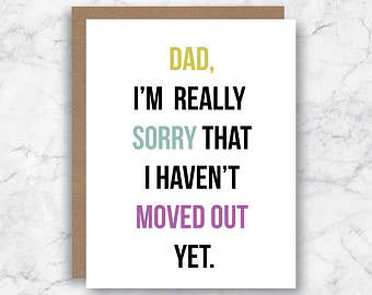 Dad, Moved out Yet, card