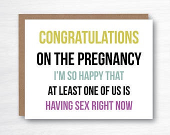 Congratulations Pregnancy, Sex right now, card