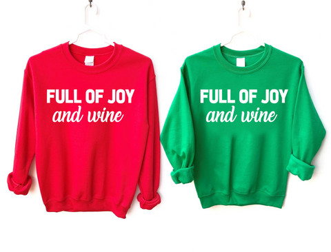full of joy and wine Christmas holiday sweatshirt women
