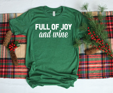 Full Of Joy And Wine Christmas Shirt