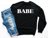 Babe Sweatshirt - Women's Graphic Sweatshirt
