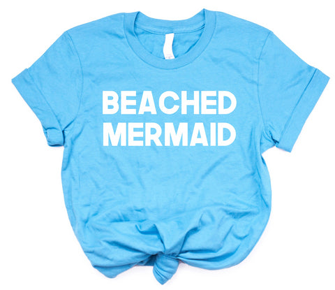 Beached Mermaid - Womens Beach Tshirts- Vacay Shirt for Women