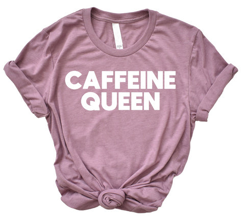 Caffeine Queen Graphic Shirt - Coffee Tshirt -
