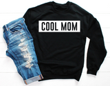 Cool Mom Women's Graphic Sweatshirt