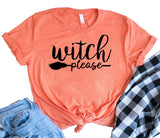 Witch Please Halloween Shirt