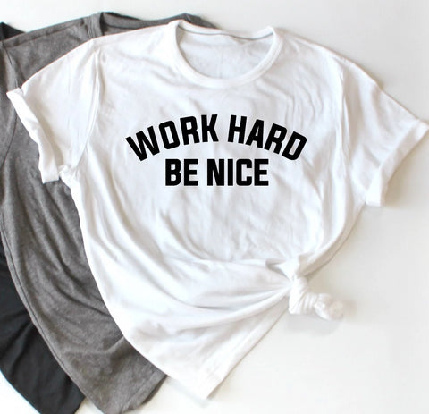 Work Hard Be Nice Women's Graphic Tshirt
