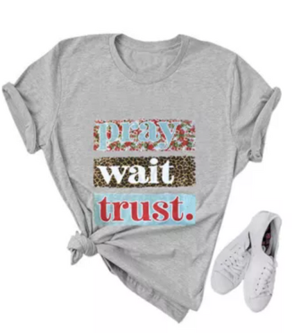 Pray Wait Trust Graphy Tee