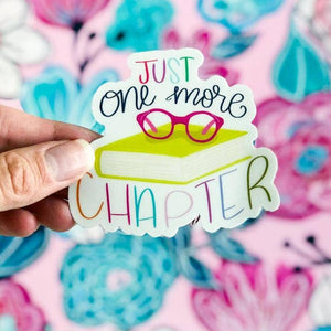 Just One More Chapter Vinyl Decal Sticker
