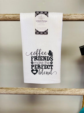 Coffee and Friends Make the Perfect Blend Tea Towel