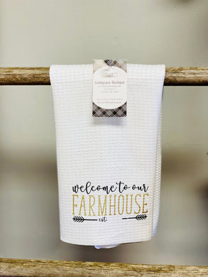 Welcome To Our Farmhouse Tea Towel