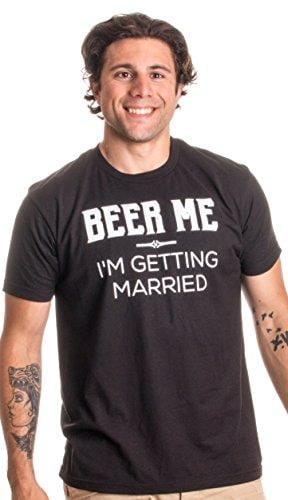 Beer Me I'm Getting Married T-Shirt