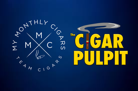 My Monthly Cigars - The Cigar Pulpit Podcast