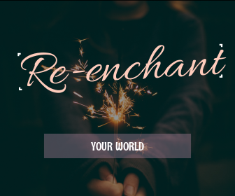 Reenchant Your World