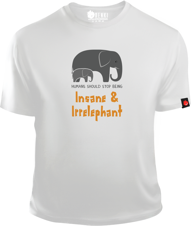 Stop Being Irrelephant TShirt | Elephant TShirt | Animal Series - Benki Store