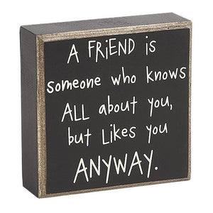 A Friend Is Box Sign
